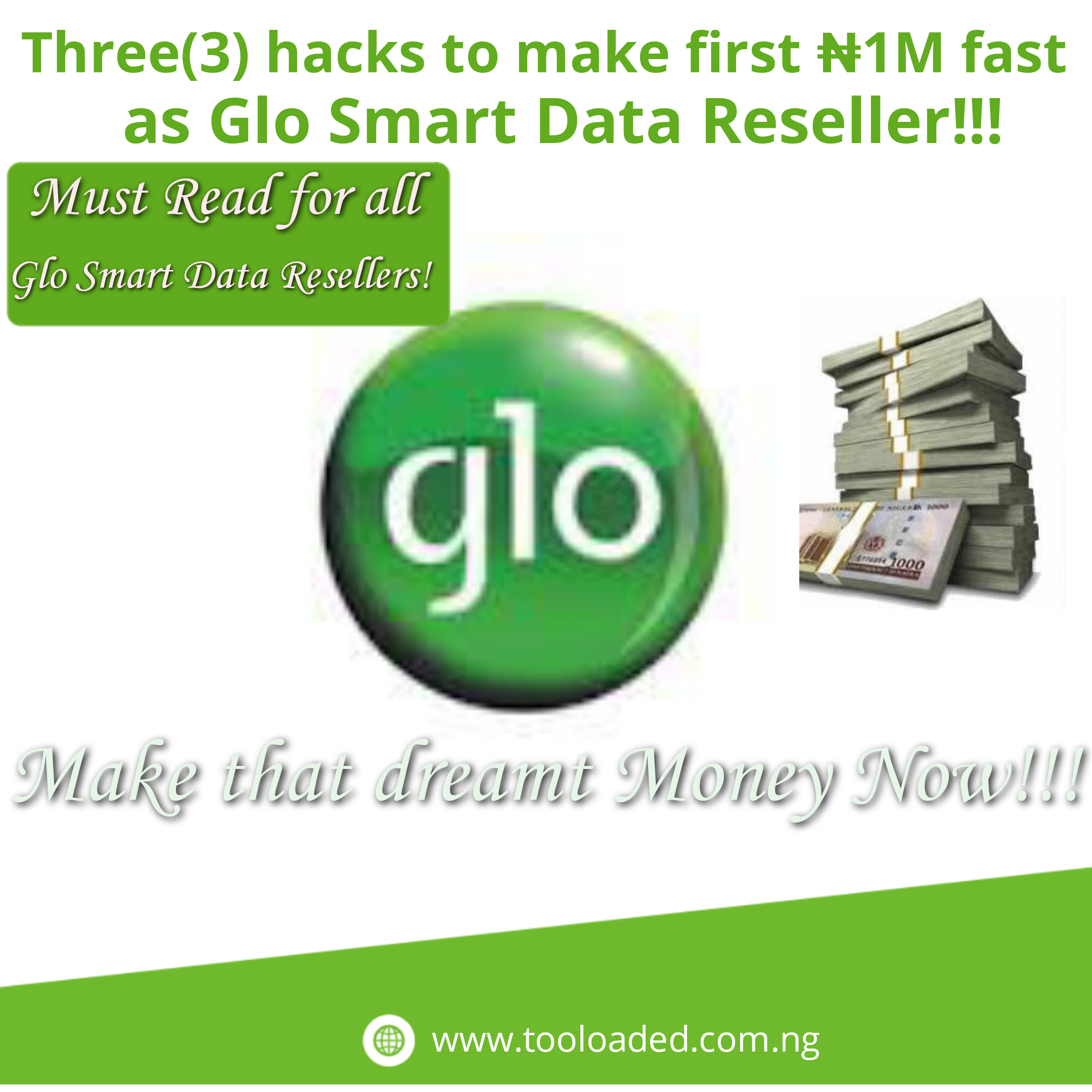 Three(3) Hacks to make first 1Million Naira sharply as our Glo Data Reseller!